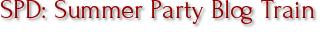 SPD: Summer Party Blog Train