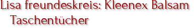 Lisa freundeskreis: Kleenex Balsam Taschentücher