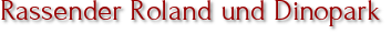 Rassender Roland und Dinopark