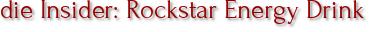 die Insider: Rockstar Energy Drink